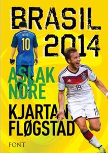 Brasil 2014 (ebok) av Kjartan Fløgstad, Aslak