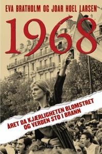 1968 (ebok) av Eva Bratholm, Joar Hoel Larsen