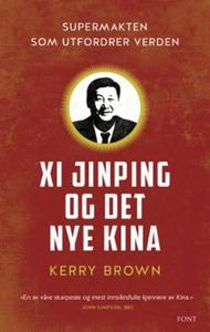 Xi Jinping og det nye Kina (ebok) av Kerry Br