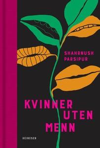 Kvinner uten menn (ebok) av Shahrnūsh Pārsīpū