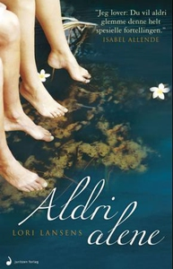 Aldri alene (ebok) av Lori Lansens