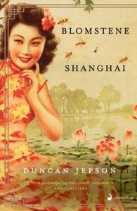 Blomstene i Shanghai (ebok) av Duncan Jepson