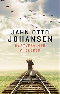 Hastverk når vi elsker (ebok) av Jahn Otto Jo