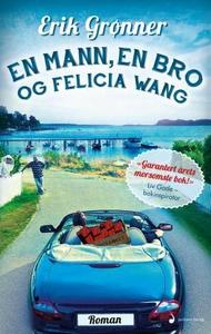 En mann, en bro og Felicia Wang (ebok) av Eri