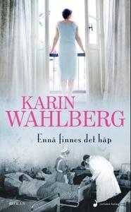 Ennå finnes det håp (ebok) av Karin Wahlberg
