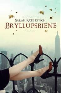 Bryllupsbiene (ebok) av Sarah-Kate Lynch