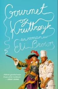 Gourmet og kruttrøyk (ebok) av Eli Brown