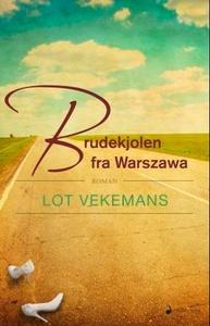 Brudekjolen fra Warszawa (ebok) av Lot Vekema