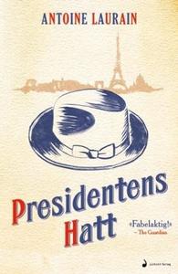 Presidentens hatt (ebok) av Antoine Laurain