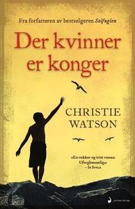 Der kvinner er konger (ebok) av Christie Wats