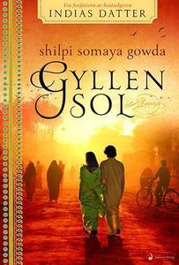 Gyllen sol (ebok) av Shilpi Somaya Gowda