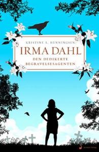 Irma Dahl (ebok) av Kristine S. Henningsen