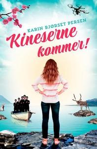 Kineserne kommer! (ebok) av Karin Bjørset Per