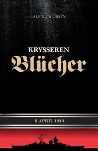 Krysseren Blücher (ebok) av Alf R. Jacobsen