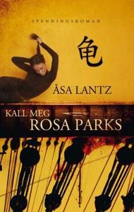 Kall meg Rosa Parks (ebok) av Åsa Lantz