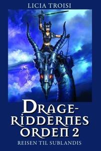 Drageriddernes orden 2 (ebok) av Licia Troisi