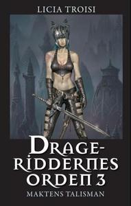 Drageriddernes orden 3 (ebok) av Licia Troisi