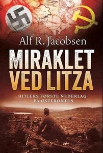 Miraklet ved Litza (ebok) av Alf R. Jacobsen