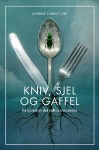 Kniv, sjel og gaffel (ebok) av Kroglund Andre