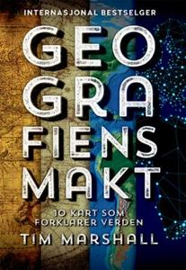 Geografiens makt (ebok) av Tim Marshall