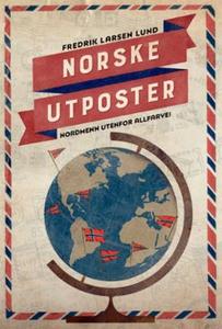 Norske utposter (ebok) av Fredrik Larsen Lund