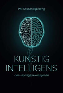 Kunstig intelligens (ebok) av Per Kristian Bj