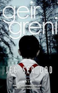 Jeg ser død (ebok) av Geir Greni