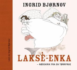 Lakse-enka (lydbok) av Ingrid Bjørnov
