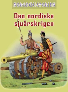 Den nordiske sjuårskrigen (ebok) av Per Erik