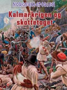 Kalmarkrigen og skottetoget (ebok) av Per Eri