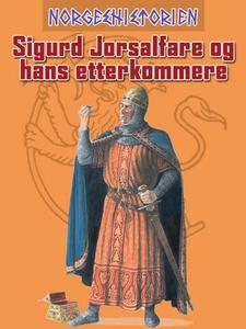 Sigurd Jorsalfare og hans etterkommere (ebok)