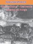 """""""Weserübung"""" - Tysklands angrep på Norge"""