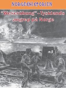 """""""Weserübung"""" - Tysklands angrep på Norge (ebo"""