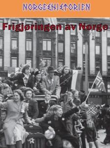 Frigjøringen av Norge (ebok) av Ivar Kraglund
