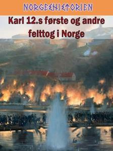 Karl den 12.s første og andre felttog i Norge