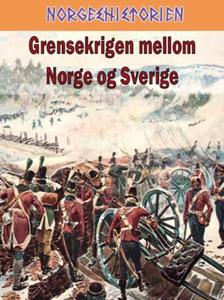 Grensekrigen mellom Norge og Sverige (ebok) a