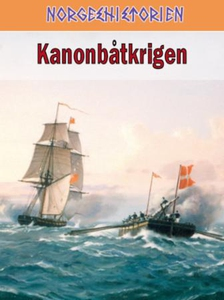Kanonbåtkrigen (ebok) av Tore Dyrhaug