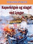 Kaperkrigen og slaget ved Lyngør ; Slaget ved Lyngør