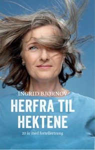Herfra til hektene (ebok) av Ingrid Bjørnov
