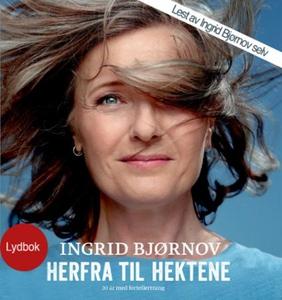 Herfra til hektene (lydbok) av Ingrid Bjørnov