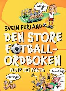 Den store fotballordboken (ebok) av Svein Fur