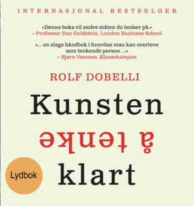 Kunsten å tenke klart (lydbok) av Rolf Dobell