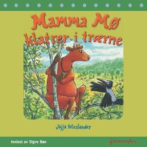 Mamma Mø klatrer i trærne (lydbok) av Jujja W