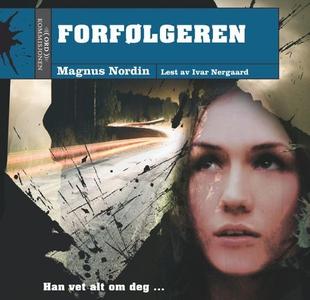 Forfølgeren (lydbok) av Magnus Nordin