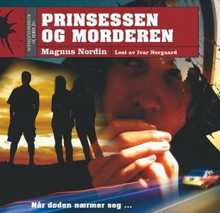 Prinsessen og morderen (lydbok) av Magnus Nor