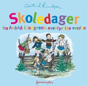 Skoledager fra Astrid Lindgrens eventyrlige v