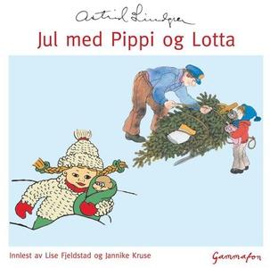 Jul med Pippi og Lotta (lydbok) av Astrid Lin