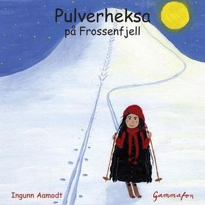 Pulverheksa på Frossenfjell (lydbok) av Ingun