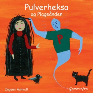 Pulverheksa og Plageånden (lydbok) av Ingunn