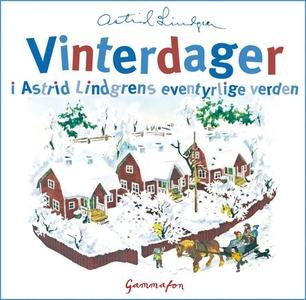 Vinterdager i Astrid Lindgrens eventyrlige ve